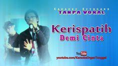 Kerispatih - Demi Cinta | Karaoke Keyboard Tanpa Vokal
