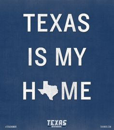 Texas is my home.