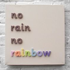 no rain no rainbow | #Sayings #Quotes | On Constant Contact