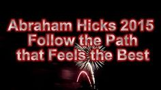 Abraham Hicks 2015 - Follow the Path that Feels the Best - Miles Hennis - YouTube