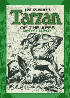 Joe Kubert's Tarzan of the Apes Artist's Edition by Joe Kubert http://www.amazon.com/dp/1613774494/ref=cm_sw_r_pi_dp_jr-rvb0KKEKTY
