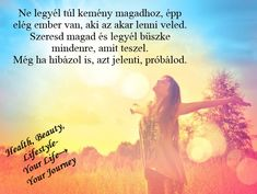 #boldogsag #szeresdmagad #azeletajandek #healthbeautylifestyleyourlifeyourjourney #legybuszkemagadra #szabadelet #szeretemamunkamat #