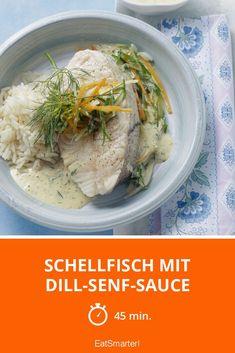 Schellfisch mit Dill-Senf-Sauce - smarter - Zeit: 45 Min. | eatsmarter.de