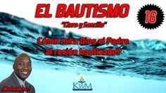 16. Cómo mira Dios el Padre al recién bautizado? - SERIE: EL BAUTISMO ...