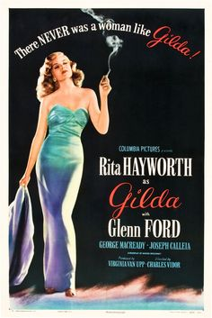 Gilda, directed by Charles Vidor, starring Glenn Ford and Rita Hayworth, 1946.