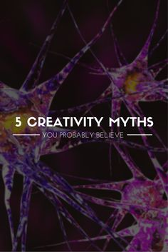 Boost your creative potential by busting these 5 common myths. #creativitymyths #creativitytips #design #creativity #rightbrain