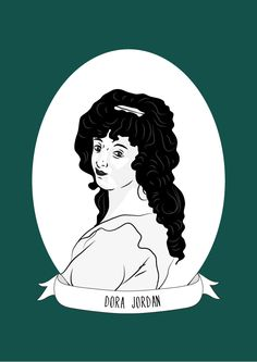 Today's Illustrated Woman in History was written by Catherine Haustein. It was submitted for inclusion in the next Illustrated Women in History zine which you can now pre-order here. Dora Jordan In her fifty-four years of life, Dora (Bland) Jordan...