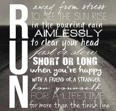 Running motivation: run away from stress to see the sun rise in the pouring rain aimlessly to clear your head fast or slow short or long when you're happy with a friend or a stranger for yourself for a lifetime for more than the finish line Sport Motivation, Fitness Motivation, Fitness Quotes, Exercise Motivation, Motivation Wall, Fitness Tips, Workout Quotes, Workout Ideas, Monday Motivation