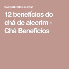 12 benefícios do chá de alecrim - Chá Benefícios