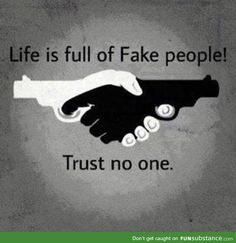 """Life is full of fake people. Trust no one! The I love the words AND the image. This could even be a pretty sweet tattoo! Badass Quotes, Sad Quotes, Wisdom Quotes, Words Quotes, Life Quotes, Inspirational Quotes, Depressing Quotes, Motivational Pictures, Timing Quotes"