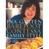 Barefoot Contessa Family Style: Easy Ideas and Recipes That Make Everyone Feel Like Family (Hardcover)By Ina Garten