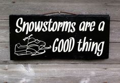 Snowmobile Snowstorms are a good thing sign snowmobile decor