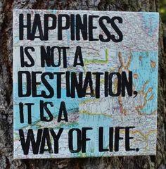 """""""Happiness Is a Way"""