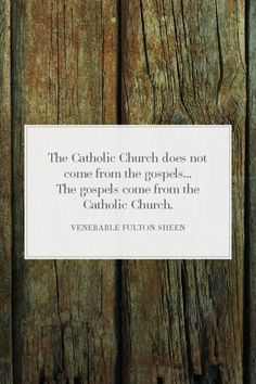 The Catholic Church does not come from the Bible. The Bible comes from the Catholic Church. - Venerable Archbishop Fulton J. Catholic Religion, Catholic Quotes, Catholic Prayers, Catholic Saints, Religious Quotes, Roman Catholic, Irish Catholic, True Faith, Angels