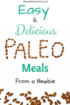 Easy and Delicious Paleo Meals: From a Newbie #blessedbeyondcrazy #paleo