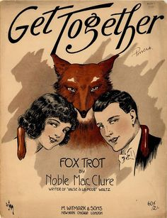 Get Together Fox Trot…composed by Victor Herbert (under the pseudonym Noble MacClure); M. Witmark & Sons, New York, NY; 1905 (illustration by Andre de Takacs)