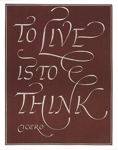 """To live is to think."" Quotation of Cicero. Engraved by Leo Wyatt #quote #inspiration"