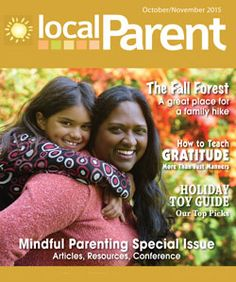 LocalParent October/November 2015 issue: Pick up a copy in your community. Serving Northumberland County, Peterborough and Area and Durham Region | LocalParent
