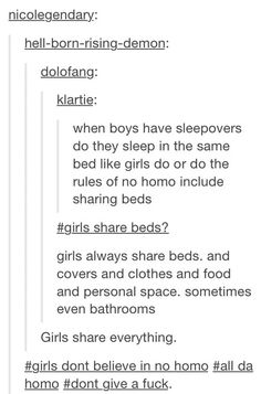 seriously we really do share beds and clothes and drinks and food and we often flirt with each other over great distances