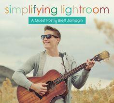 Simplifying Lightroom with Brett Jarnagin