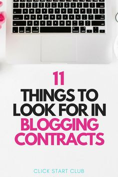 11 Things to Look for in Blogging Contracts #bloggingtips #clickstartclub #bloghelp #blogcontracts #bloggers #influencertips