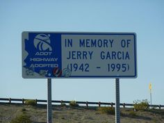 In memory of Jerry Garcia (Highway 8 outside Yuma, AZ) Better Off Dead, Grateful Dead Music, Dead Pictures, Forever Grateful, Beautiful Mind, Good Ol, Mellow Yellow, Music Is Life, Cool Bands