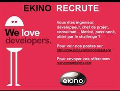Vous êtes ingénieur, développeur, chef de projet, consultant... Motivé, passionné, attiré par le challenge ? Ekino recrute !  http://www.ekino.com/recrutement.php