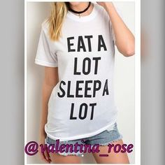 "Tops - ❗️must go❗️""Eat a lot sleep a lot"" life motto tee"