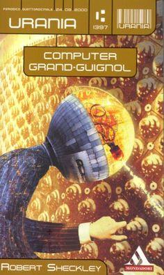 1397  COMPUTER GRAND-GUIGNOL 24/9/2000  THE GRAND GUIGNOL OF THE SURREALISTS (2000)  Copertina di  Pierluigi Longo   ROBERT SHECKLEY