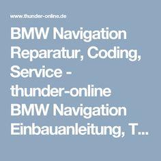 BMW Navigation Reparatur, Coding, Service - thunder-online BMW Navigation Einbauanleitung, Teile und Service
