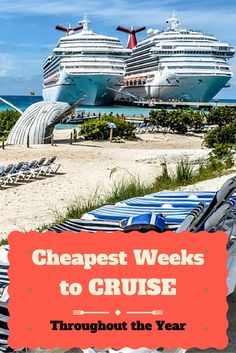 If you want the absolute best deals on a cruise then you will be better off choosing one of these weeks. Great tips for saving money on your next cruise vacation. http://cruisefever.net/0825-cheapest-times-of-the-year-to-take-a-cruise/ More