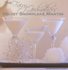 The Fairy Godmother Velvet Snowflake      (•2 parts vanilla vodka  •1 part white creme de cacao  •1 1/2 parts white chocolate Irish cream  •Garnish with white chocolate curls or cake sparkles) - sounds so good