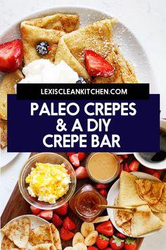 Lexi's Clean Kitchen   Gluten-Free Crepes Paleo Breakfast, Breakfast Recipes, Crepe Bar, Sugar Free Eating, Gluten Free Crepes, Lexi's Clean Kitchen, Dairy Free Breakfasts, Yummy Snacks, Delicious Recipes