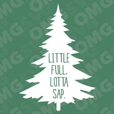 Little Full, Lotta Sap - Christmas Vacation Movie - Quote SVG for Cricut, Silhouette and Christmas Svg, Christmas Projects, Christmas Shirts, Christmas Stuff, Christmas Plates, Christmas Time, Christmas Decorations, New Quotes, Movie Quotes