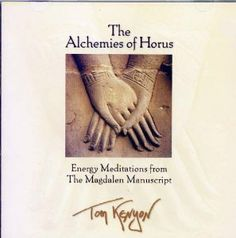 The Alchemies of Horus: Energy Meditations from the Magdalen Manuscript by Tom Kenyon. $18.75. Publication: 2003