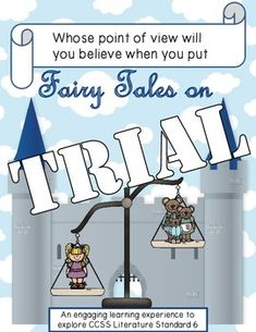 """Fairy Tales on Trial UnitIn this unit, your students will practice both point of view and perspective as they work with different versions of NINE well-known fairytales!You will need copies of the following stories, both the """"original"""" and """"fractured"""" versions."""