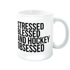 Hockey Coffee Mug - Stressed Blessed and Hockey Obsessed