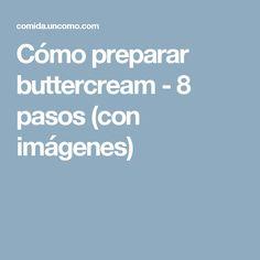 Cómo preparar buttercream - 8 pasos (con imágenes)