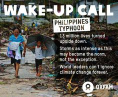 For the last 2 weeks, politicians from around the world have been at UN climate talks in Warsaw, Poland. At the same time, the most powerful storm to ever make landfall decimated the Philippines. This should have been a wake up call. But yet again, world leaders failed to take notice. That's why yesterday, Oxfam -- along with others including WWF, Greenpeace, ActionAid, Friends of the Earth, trade unions - and other social movements- walked out of the COP19 summit. http://oxf.am/wwT