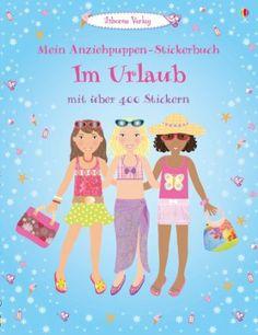 Mein Anziehpuppen-Stickerbuch: Im Urlaub: Usborne zum Mitmachen: Amazon.de: Fiona Watt, Stella Baggott: Bücher