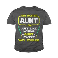 Jedi master aunt I am just like normal aunt except way cooler youth tshirt