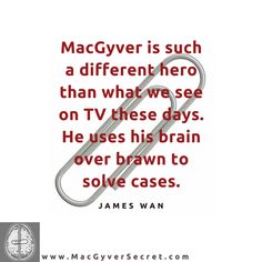 MacGyver is such a different hero than most of what is on TV these days ...  #macgyver #creativity #quote