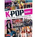 <mark>K-Pop</mark> Now!: The Korean Music Revolution