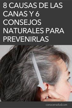 8 causas de las canas y 6 consejos naturales para prevenirlas #salud