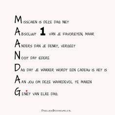 Misschien is deze dag niet Absoluut 1 van je favorieten maar Anders dan je denkt, vergeet Nooit dat iedere Dag dat je wakker wordt eencadeau is, het is Aan jou om deze waardevol te maken. Geniet van elke dag.  #Schepping  https://www.dagelijksebroodkruimels.nl/maandag/