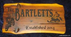 The Bartletts Cedar Sign 3 foot Snowmobile and Dirt Bike Established 2014
