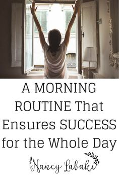 A Morning Routine That Ensures Success for the Whole Day — Nancy Labaki