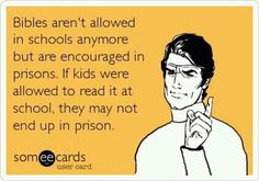 Bibles should be in schools! This is so very true in my opinion!!!