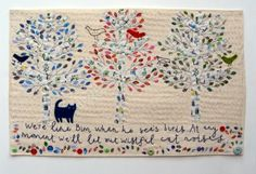 """We're Like Bim when he sees birds..."" Wording with embroidery. By Vicky Lindo."