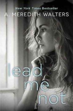 Lead Me Not by A. Meredith Walters | 16 ROMANCE BOOKS TO WATCH OUT FOR THIS YEAR